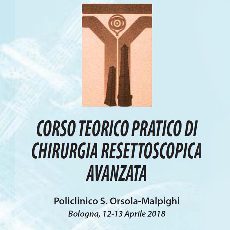 Corso teorico pratico di chirurgia resettoscopica avanzata – Bologna 12-13 Aprile 2018