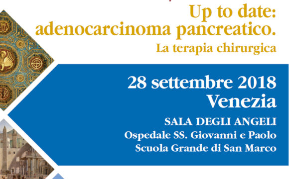 Up to date: adenocarcinoma pancreatico. La terapia chirurgica – Venezia – 28 settembre 2018