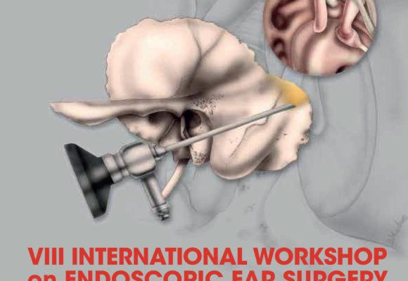 VII international workshop on endoscopic ear surgery – Bologna e Modena – Dal 15 al 17 Maggio 2019