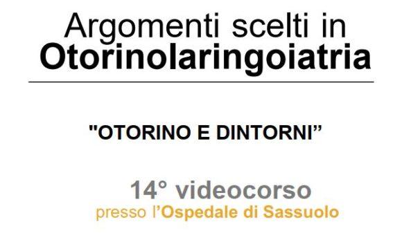OTORINO E DINTORNI, 14° VIDEOCORSO – Ospedale di Sassuolo – 20 dicembre 2019