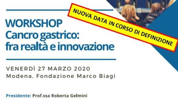 WORKSHOP CANCRO GASTRICO: FRA REALTA' E INNOVAZIONE – Fondazione Marco Biagi, Modena – NUOVA DATA IN CORSO DI DEFINIZIONE