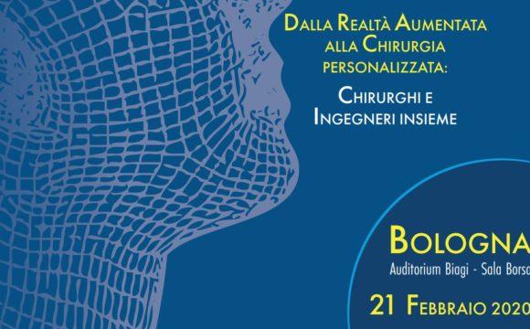 DALLA REALTÀ AUMENTATA ALLA CHIRURGIA PERSONALIZZATA – Auditorium Biagi, Sala Borsa, Bologna – 21 febbraio 2020