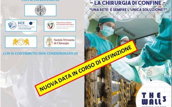 THE WALL – LA CHIRURGIA DI PARETE – Centro Congressi Relais Monaco, Treviso – 12 Maggio 2020 NUOVA DATA IN CORSO DI DEFINIZIONE