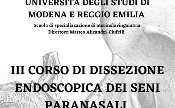 UNIMORE – 3° CORSO DI DISSEZIONE ENDOSCOPICA DEI SENI PARANASALI – Scuola di specializzazione di otorinolaringoiatria – 19-20 Marzo 2021