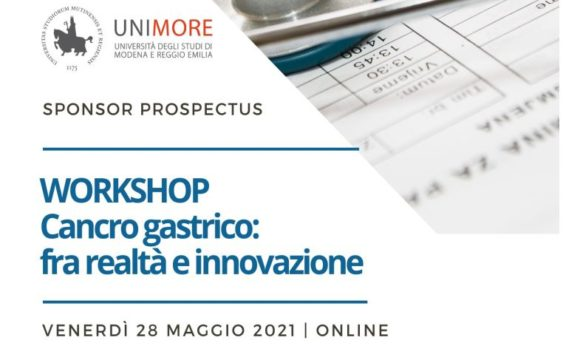 UNIMORE – WORKSHOP CANCRO GASTRICO: FRA REALTA' E INNOVAZIONE – Online – 28 Maggio 2021
